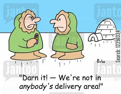 delivery area cartoon humor: 'Darn it! -- We're not in anybody's delivery area!'