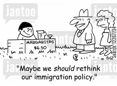 drink stands cartoon humor: MARGARITAS $6.50, 'Maybe we SHOULD rethink our immigration policy.'