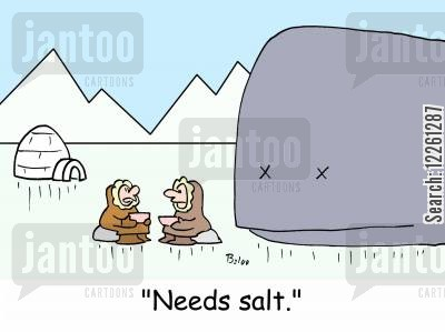 flavoring cartoon humor: 'Needs salt.'