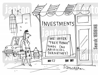 financial adviser cartoon humor: We offer 'free range' funds (no artificial derivatives)