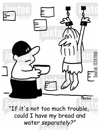 jailer cartoon humor: 'If it's not too much trouble, could I have my bread and water separately?'