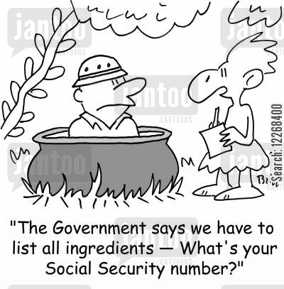 food controls cartoon humor: 'The Government says we have to list all ingredients - What's your social security number?'