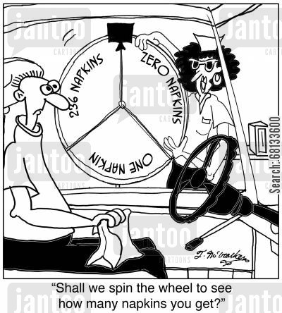 roulette wheels cartoon humor: 'Shall we spin the wheel to see how many napkins you get.'