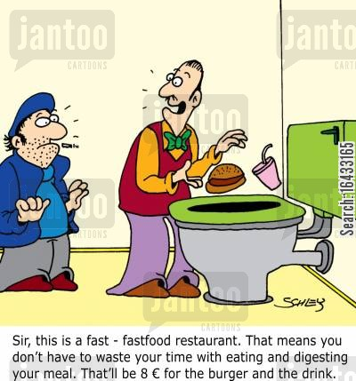digests cartoon humor: Sir, this is a fast-fastfood restaurant. That means you don't have to waste your time with eating and digesting your meal. That'll be 8