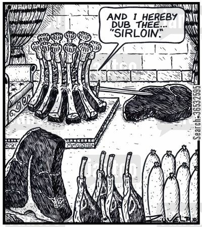 knighted cartoon humor: 'And i hereby dub thee...'Sirloin'.'