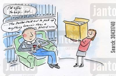 lifting boxes cartoon humor: 'I'd offer to help, but the Doctor said not to pick up anything heavier than a glass of wine'