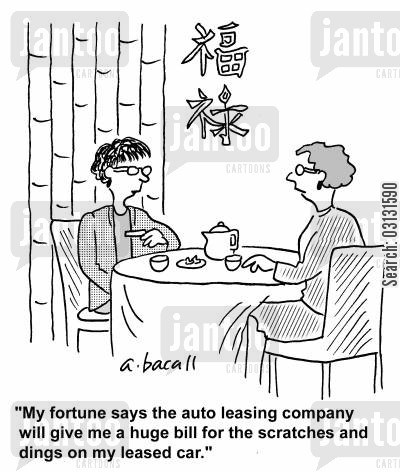 lease cars cartoon humor: My fortune says the auto leasing company will give me a huge bill for the scratches and dings on my leased car.