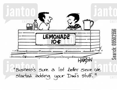 lemonade stalls cartoon humor: 'Business's sure a lot better since we started adding your Dad's stuff.'