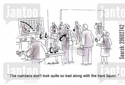 forecasts cartoon humor: 'The numbers don't look quite so bad along with the hard liquor.'