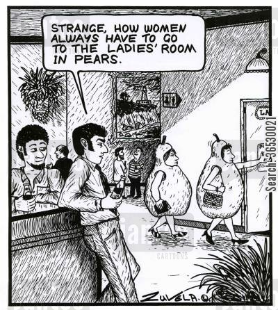 playing with words cartoon humor: 'Strange, how women always have to go to the ladies' room in pears.'