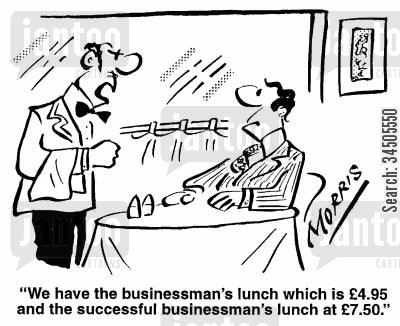 successful businessman cartoon humor: We have the businessman's lunch which is �4.95 and the successful businessman's lunch at �7.50.