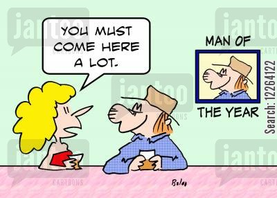 pub talk cartoon humor: MAN OF THE YEAR, 'You must come here a lot.'