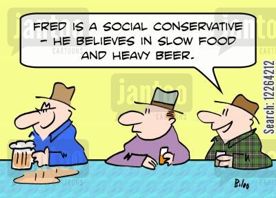 pub chat cartoon humor: 'Fred is a social conservative -- he believes in slow food and heavy beer.'