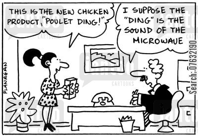 poulet cartoon humor: This is the new chicken product, poulet ding! I suppose the 'ding' is the sound of the microwave.