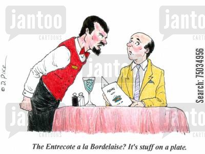 french restaurant cartoon humor: 'The Entrecote a la Bordelaise? It's stuff on a plate.'