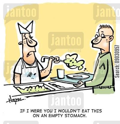 empty stomachs cartoon humor: 'If I were you I wouldn't eat this on an empty stomach.'