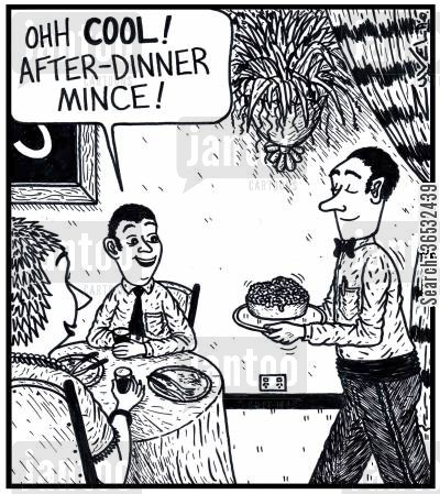 mince cartoon humor: Man: 'Ohh COOL! After-dinner Mince!' a waiter delivering a bowl of mince meat to a couple