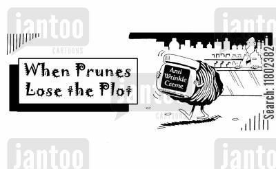 lose the plot cartoon humor: When prunes lose the plot: they advertise anti wrinkle cream.