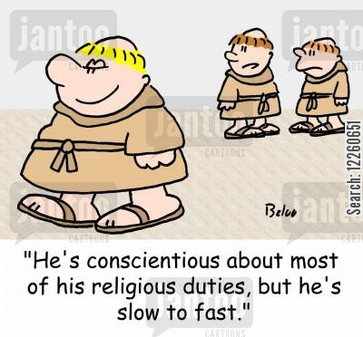 enjoying food cartoon humor: 'He's conscientious about most of his religious duties, but he's slow to fast.'