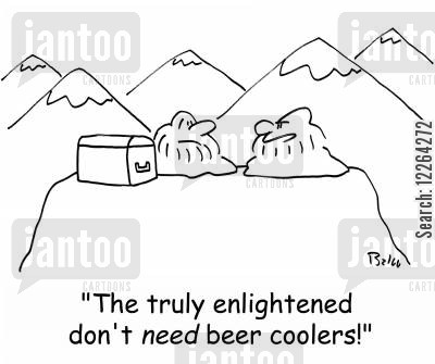 the meaning of life cartoon humor: 'The truly enlightened don't NEED beer coolers!'