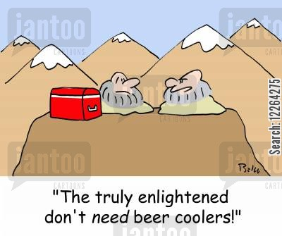 inner peace cartoon humor: 'The truly enlightened don't NEED beer coolers!'