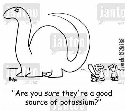 potassium cartoon humor: 'Are you SURE they're a good source of potassium?'