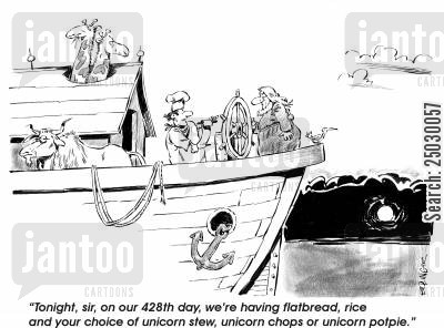 ark cartoon humor: 'Tonight, sir, on our 428th day, we're having flatbread, rice, and your choice of unicorn stew, unicorn chops or unicorn potpie.'