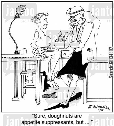 appetite suppressants cartoon humor: 'Sure, doughnuts are appetite suppressants, but ... '
