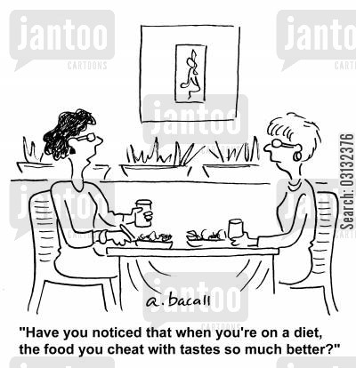 balanced diets cartoon humor: 'Have you noticed that when you're on a diet the food you cheat with tastes so much better.'