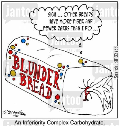 inferiority complex cartoon humor: 'An Inferiority Complex Carbohydrate.' A loaf of Blunder Bread thinking, 'Sigh ... other breads have more fiber and fewer carbs than I do ... '