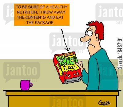 nutritional content cartoon humor: Sign reads: 'To be sure of a healthy nutrition, throw away the contents and eat the package'.