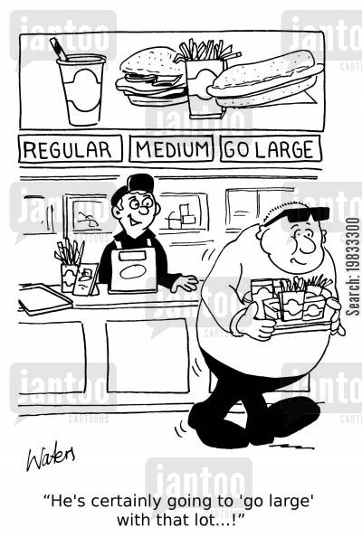 food order cartoon humor: 'He's certainly going to 'go large' with that lot!'