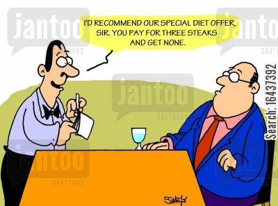 red meat cartoon humor: 'I'd recommend our special diet offer, sir. You pay for three steaks and get none.'