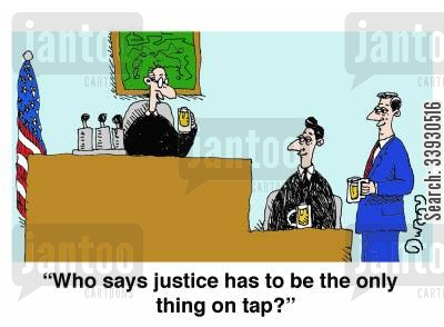 on tap cartoon humor: 'Who says justice has to be the only thing on tap?'