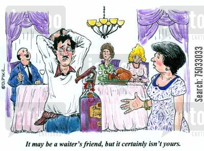 corkscrews cartoon humor: 'It may be a waiter's friend, but it certainly isn't yours.'