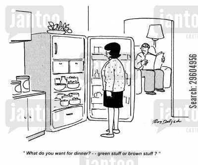 option cartoon humor: 'What do you want for dinner? -- green stuff or brown stuff?'