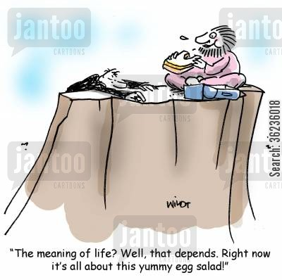 oracles cartoon humor: 'The meaning of life? Well, that depends. Right now it's all about this yummy egg salad!'