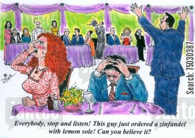 holler cartoon humor: 'Everybody, stop and listen! This guy just ordered a zinfandel with lemon sole! Can you believe it?'