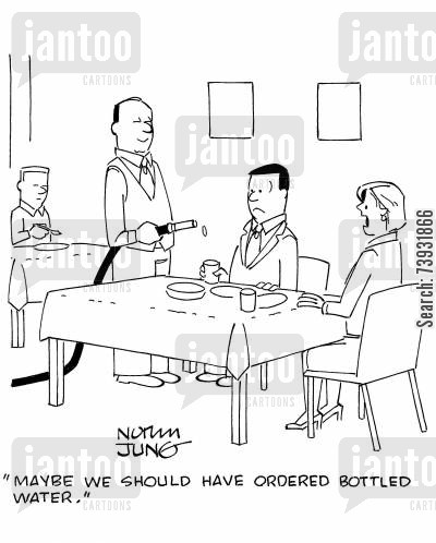 posh restaurants cartoon humor: 'Maybe we should have ordered bottled water.'
