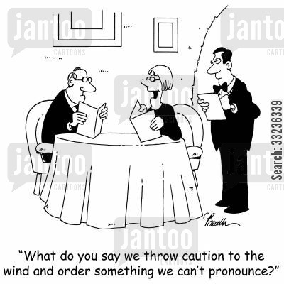 pronouncing cartoon humor: 'What do you say we throw caution to the wind and order something we can't pronounce?'