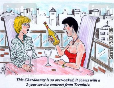 label cartoon humor: 'This Chardonnay is so over-oaked, it comes with a 2-year service contract from Terminix.'