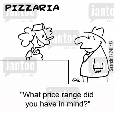 price ranges cartoon humor: 'What price range did you have in mind?'