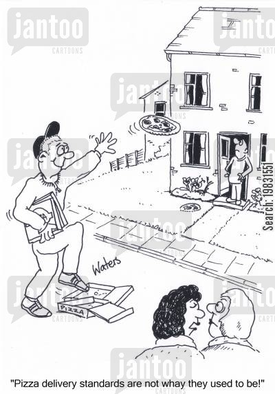 food deliveries cartoon humor: 'Pizza delivery standards are not what they used to be!'