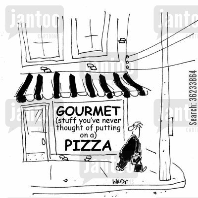 gourmet foods cartoon humor: Gourmet Pizza.