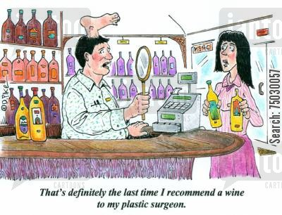 transplant cartoon humor: 'That's definitely the last time I recommend a wine to my plastic surgeon.'