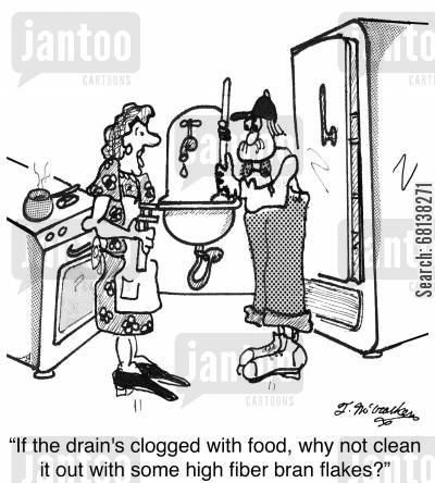 clogs cartoon humor: 'If the drain's clogged with food, why not clean it out with some high fiber bran flakes?'