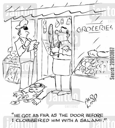 corner shops cartoon humor: 'He got as far as the door before I clobbered him with a salami.'