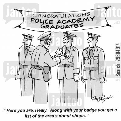 graduations cartoon humor: 'Here you are, Healy. Along with your badge you get a list of the area's donut shops.'