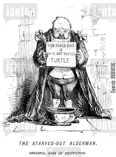 destitution cartoon humor: Alderman holding a sign reading 'For three days I have not tasted turtle'