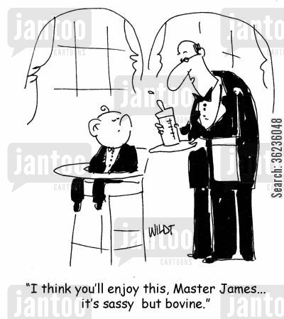 food snob cartoon humor: 'I think you'll enjoy this, Master James... it's sassy but bovine.'
